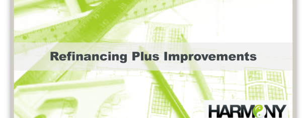 Refinancing Plus Improvements